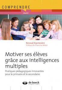 Nouveau livre édité Motiver ses élèves grâce aux Intelligences Multiples